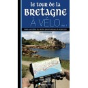 Le Tour de la Bretagne à vélo (Vol.1)